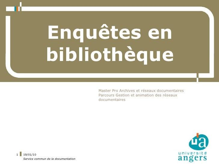 Enquêtes en                   bibliothèque                                          Master Pro Archives et réseaux documen...