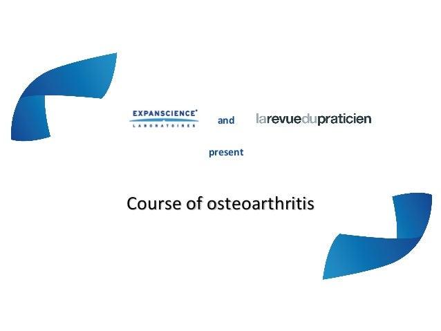 andpresentCourse of osteoarthritisCourse of osteoarthritis