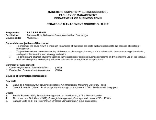 MAKERERE UNIVERSITY BUSINESS SCHOOL FACULTY OF MANAGEMENT DEPARTMENT OF BUSINESS ADMN STRATEGIC MANAGEMENT COURSE OUTLINE ...
