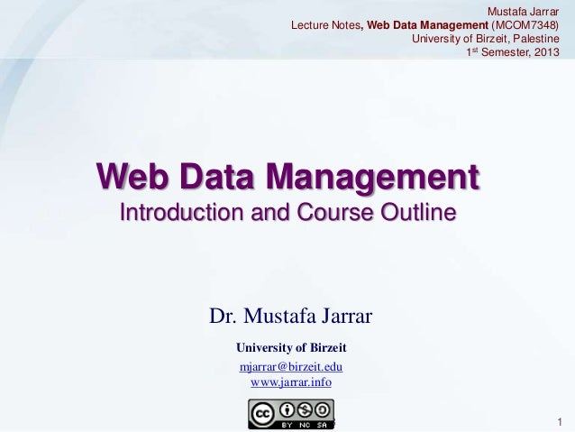 Mustafa Jarrar Lecture Notes, Web Data Management (MCOM7348) University of Birzeit, Palestine 1st Semester, 2013  Web Data...