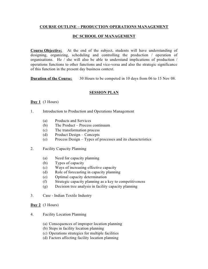 COURSE OUTLINE – PRODUCTION OPERATIONS MANAGEMENT                             DC SCHOOL OF MANAGEMENT   Course Objective: ...