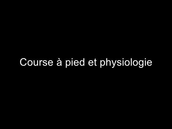 Course à pied et physiologie