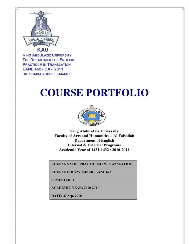 KAU KING ABDULAZIZ UNIVERSITY THE DEPARTMENT OF ENGLISH PRACTICUM IN TRANSLATION LANE 462 - CA - 2011 DR. SHADIA YOUSEF BA...