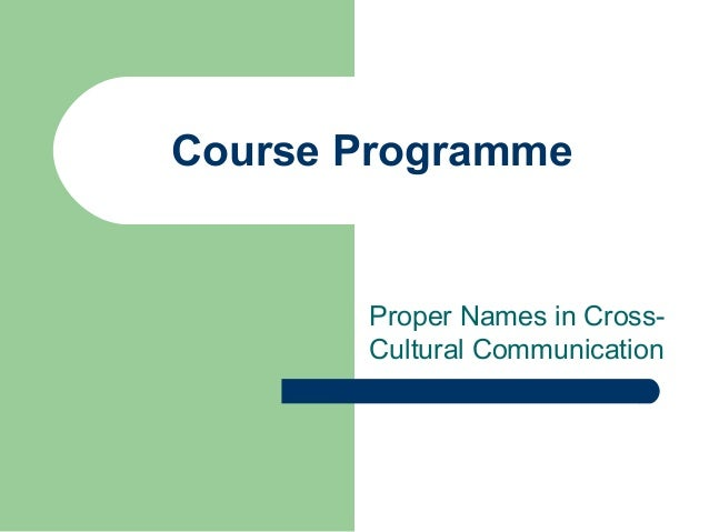 Course Programme Proper Names in Cross- Cultural Communication