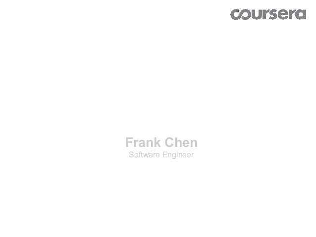 Coursera +AWS CloudSearch    Frank Chen    Software Engineer