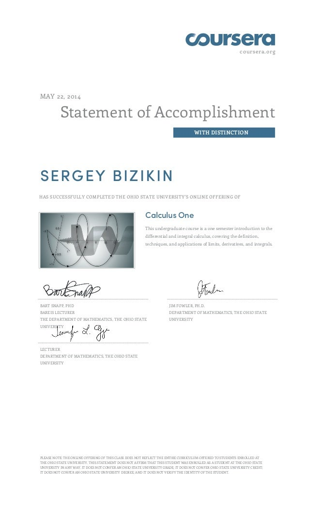 coursera.org Statement of Accomplishment WITH DISTINCTION MAY 22, 2014 SERGEY BIZIKIN HAS SUCCESSFULLY COMPLETED THE OHIO ...