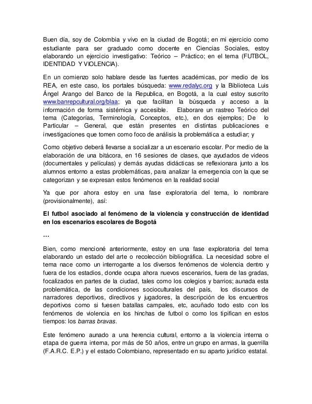 Buen día, soy de Colombia y vivo en la ciudad de Bogotá; en mi ejercicio como  estudiante para ser graduado como docente e...