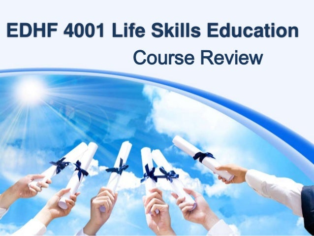 EDHF 4001 Life Skills Education Course Review