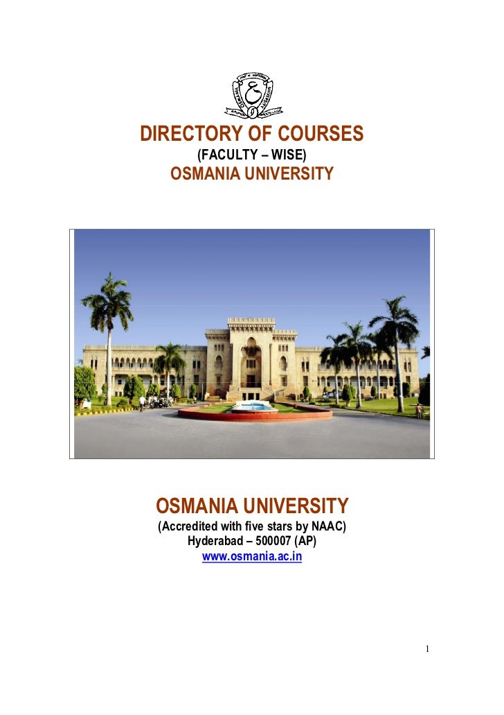 DIRECTORY OF COURSES        (FACULTY – WISE)   OSMANIA UNIVERSITY OSMANIA UNIVERSITY (Accredited with five stars by NAAC) ...