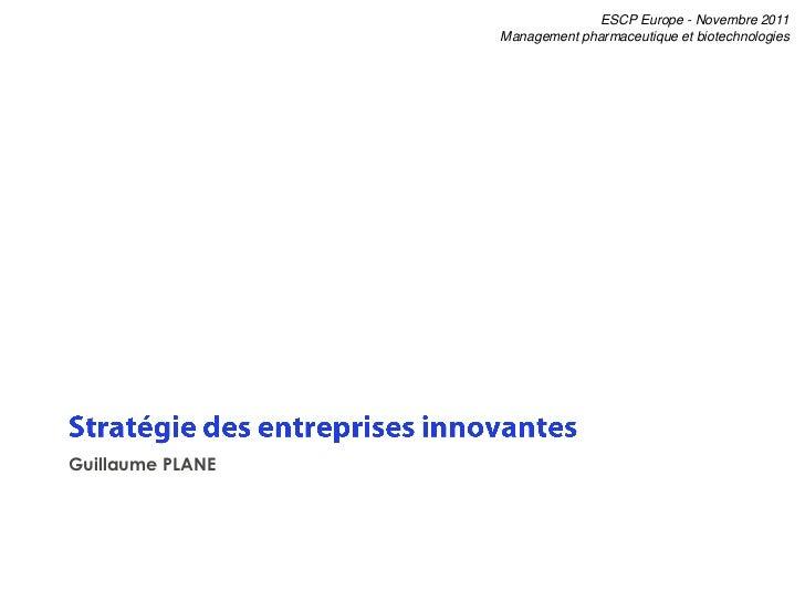 ESCP Europe - Novembre 2011                  Management pharmaceutique et biotechnologiesGuillaume PLANE