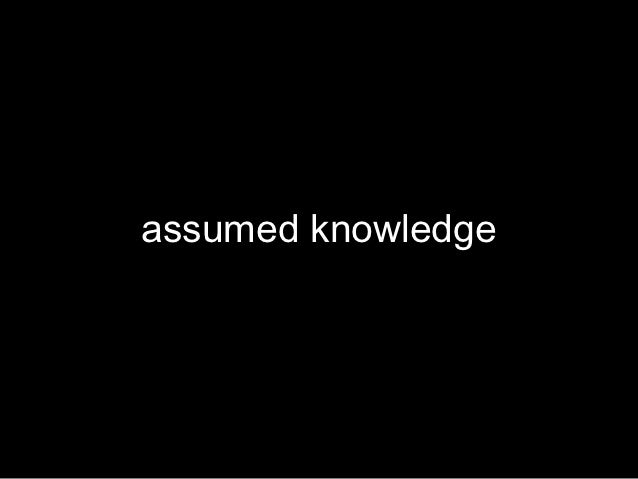 assumed knowledge