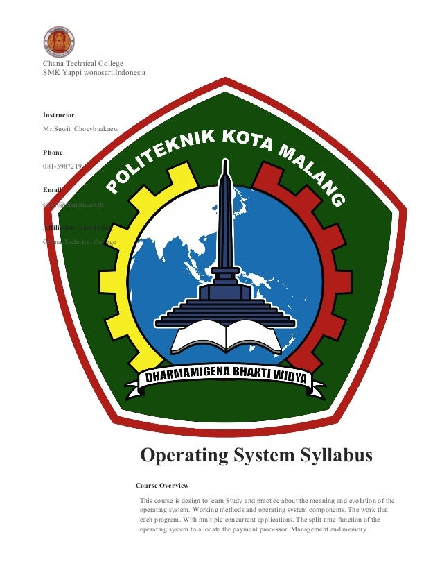 Chana Technical CollegeSMK Yappi wonosari,IndonesiaOperating System SyllabusCourse OverviewThis course is design to learn ...