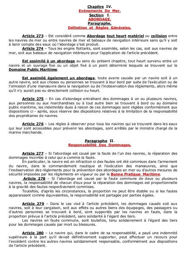 Chapitre IV. Evènements De Mer. Section I. ABORDAGE. Paragraphe. Définition et Règles Générales. Article 273 – Est considé...