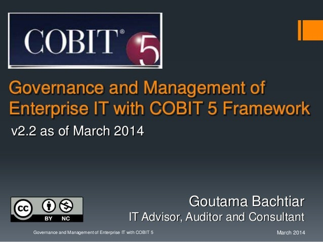 March 2014Governance and Management of Enterprise IT with COBIT 5 Governance and Management of Enterprise IT with COBIT 5 ...