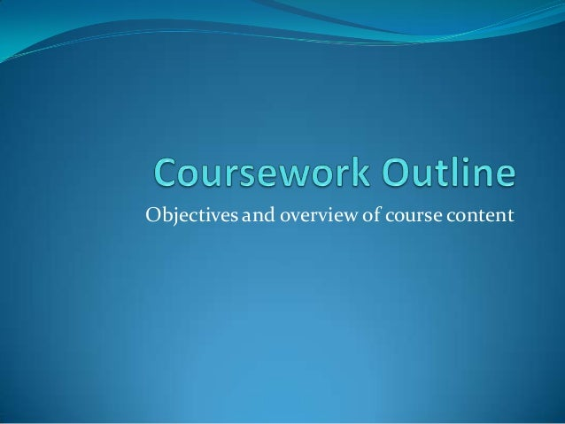 Objectives and overview of course content