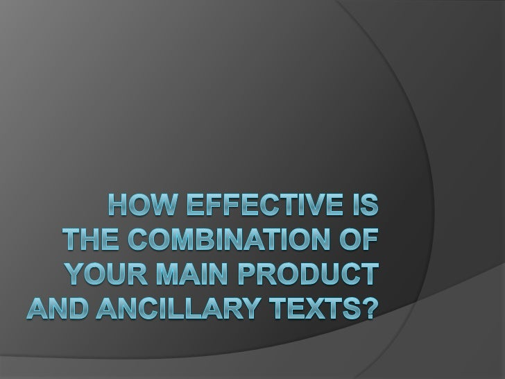 How effective is the combination of your main product and ancillary texts?         <br />