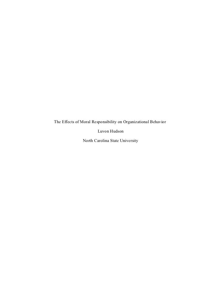 The Effects of Moral Responsibility on Organizational Behavior                        Luvon Hudson                North Ca...