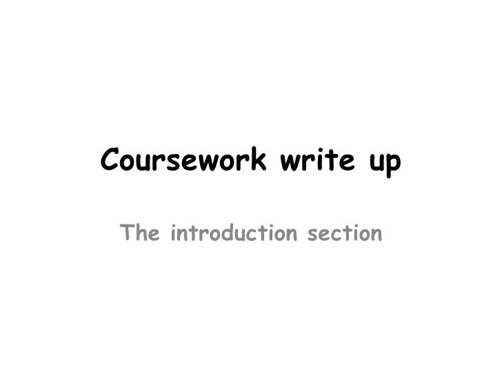 Coursework write up The introduction section