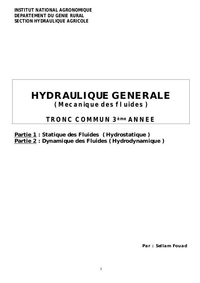 3 INSTITUT NATIONAL AGRONOMIQUE DEPARTEMENT DU GENIE RURAL SECTION HYDRAULIQUE AGRICOLE HYDRAULIQUE GENERALE ( Mecanique d...