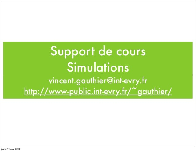 Support de cours                             Simulations                           vincent.gauthier@int-evry.fr           ...