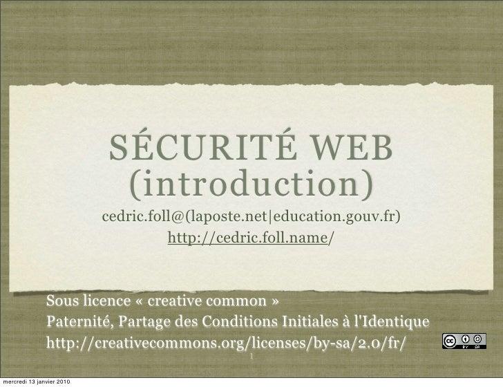 SÉCURITÉ WEB                              (introduction)                            cedric.foll@(laposte.net education.gou...