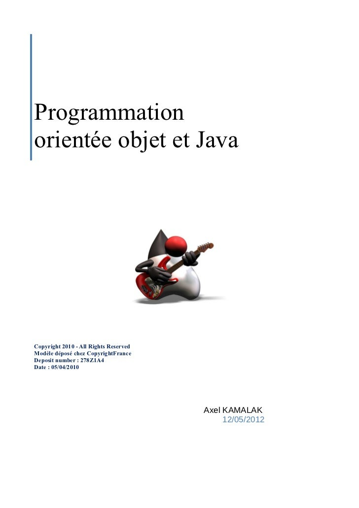 Programmationorientée objet et JavaCopyright 2010 - All Rights ReservedModèle déposé chez CopyrightFranceDeposit number : ...