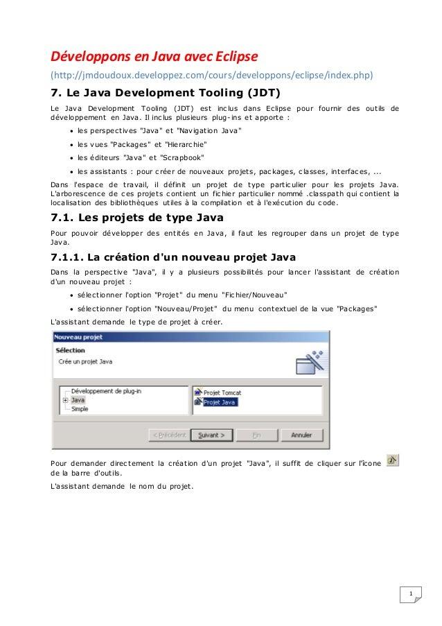 1 Développons en Java avec Eclipse (http://jmdoudoux.developpez.com/cours/developpons/eclipse/index.php) 7. Le Java Develo...