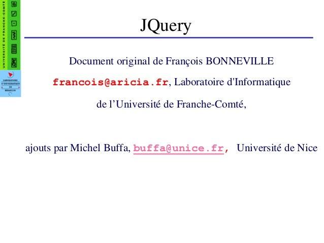 JQuery Document original de François BONNEVILLE francois@aricia.fr, Laboratoire d'Informatique de l'Université de Franche-...