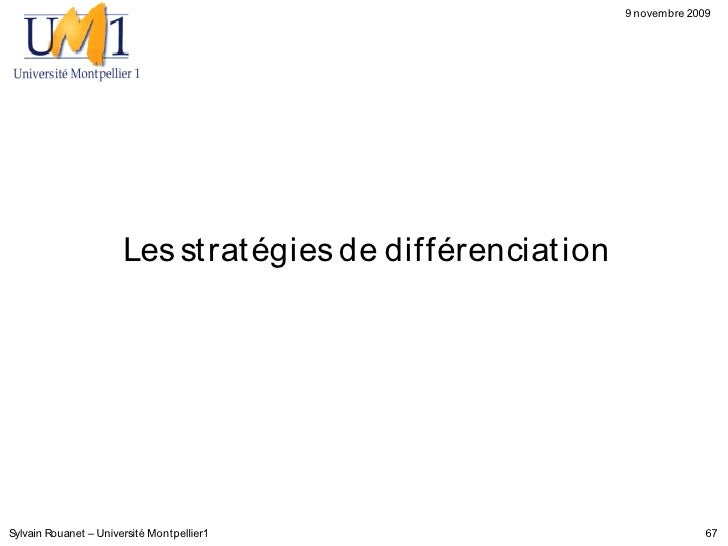9 novembre 2009                            Les st rat égies de différenciat ion     Sylvain Rouanet – Université Montpelli...
