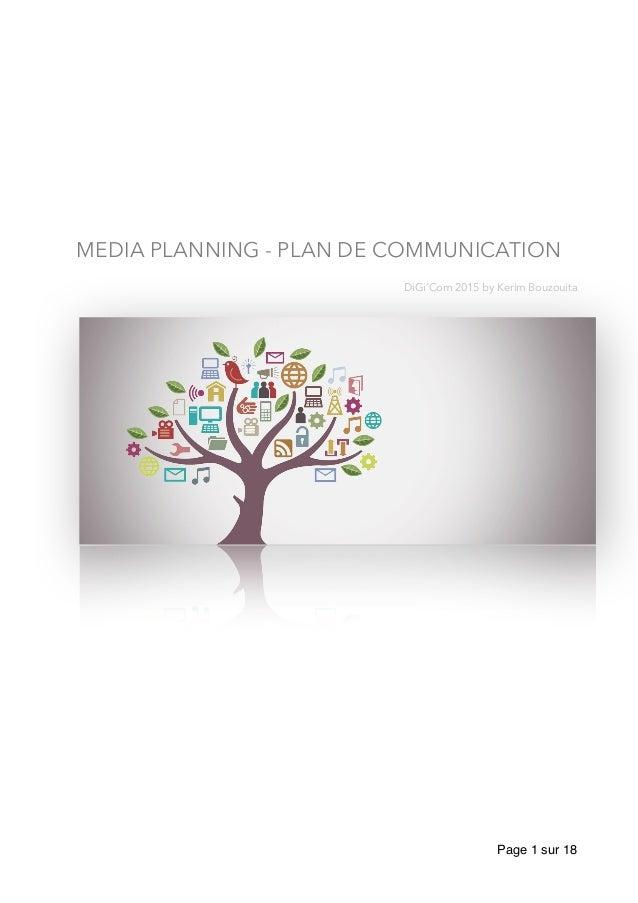 MEDIA PLANNING - PLAN DE COMMUNICATION DiGi'Com 2015 by Kerim Bouzouita Page sur1 18