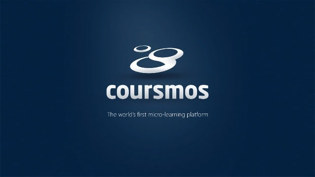 EXECUTIVE  SUMMARY  Coursmos  -­‐  is  the  world's  first  micro-­‐learning  plaKorm.  • Founded:  January  of  2014.  We...