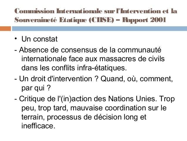 Commission Internationale sur lIntervention et laSouveraineté Etatique (CIISE) – Rapport 2001• Un constat- Absence de cons...