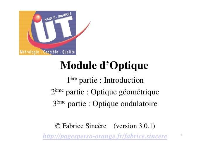 Module d'Optique       1ère partie : Introduction  2ème partie : Optique géométrique  3ème partie : Optique ondulatoire   ...