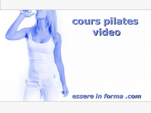 Page 1 cours pilatescours pilates videovideo essere in forma .comessere in forma .com