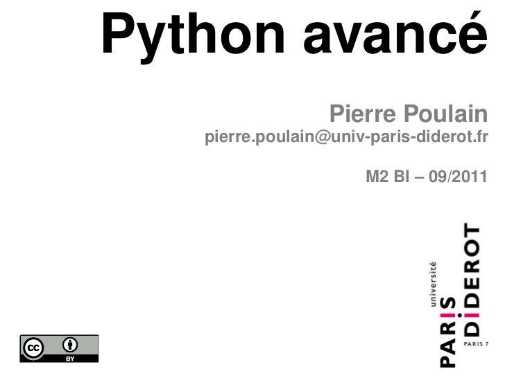Python avancé                  Pierre Poulain   pierre.poulain@univ-paris-diderot.fr                       M2 BI – 09/2011