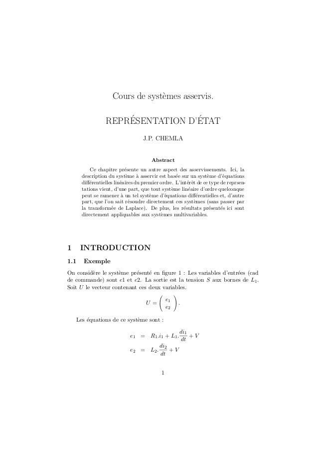 Cours de syst`mes asservis. e ´ ´ REPRESENTATION D'ETAT J.P. CHEMLA  Abstract Ce chapitre pr´sente un autre aspect des ass...