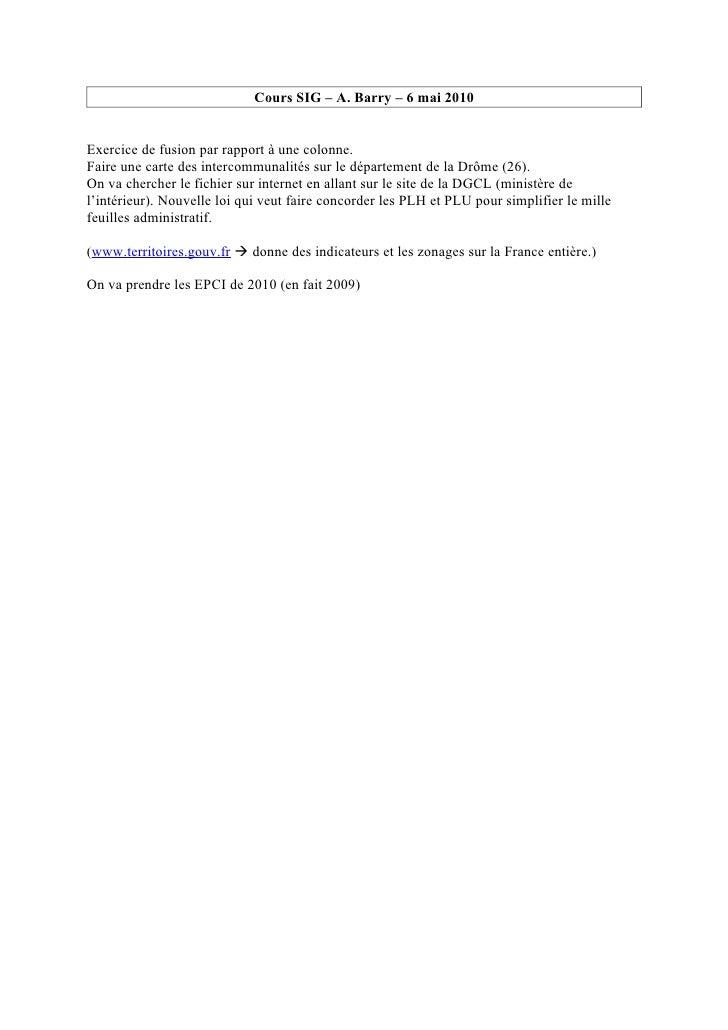 Cours SIG – A. Barry – 6 mai 2010   Exercice de fusion par rapport à une colonne. Faire une carte des intercommunalités su...