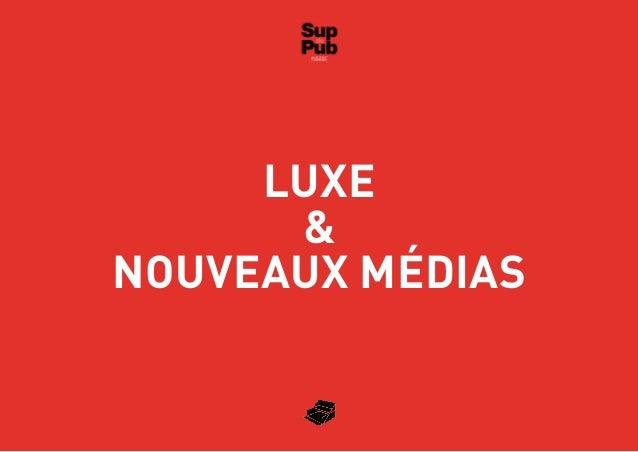Luxe  &  nouveaux médias