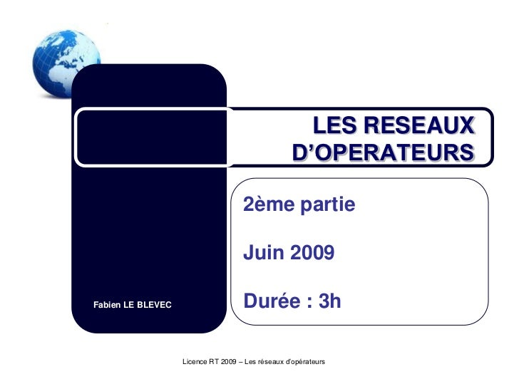 LES RESEAUX                                                  D'OPERATEURS                                    2ème partie  ...