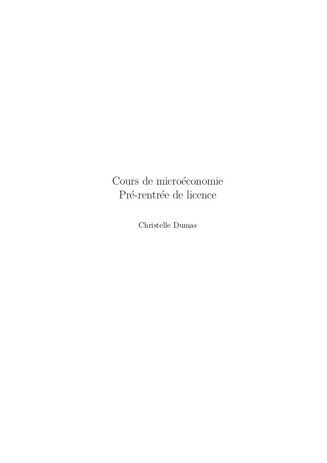 Cours de microeconomie  Pre-rentree de licence  Christelle Dumas