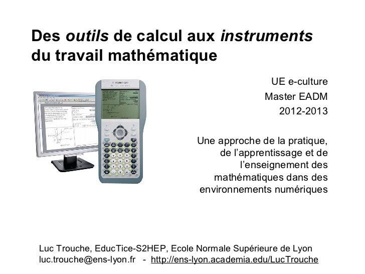 Des outils de calcul aux instrumentsdu travail mathématique                                                      UE e-cult...
