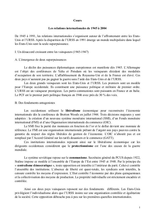 Cours Les relations internationales de 1945 à 2004 De 1945 à 1991, les relations internationales s'organisent autour de l'...