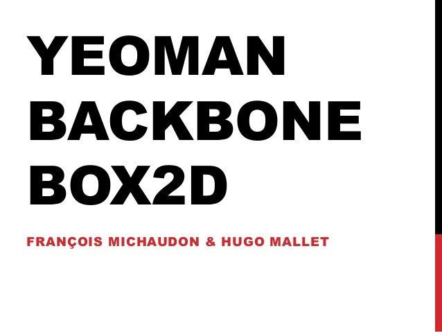 YEOMANBACKBONEBOX2DFRANÇOIS MICHAUDON & HUGO MALLET