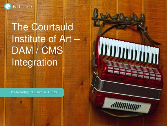 The Courtauld Institute of Art DAM/CMS Integration DE