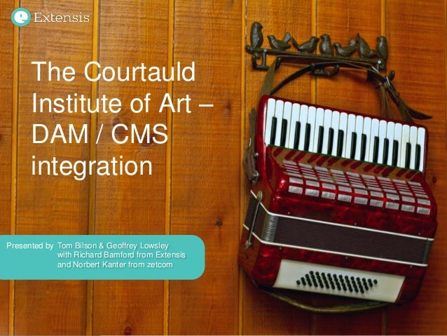 Presented by The Courtauld Institute of Art – DAM / CMS integration Tom Bilson & Geoffrey Lowsley with Richard Bamford fro...