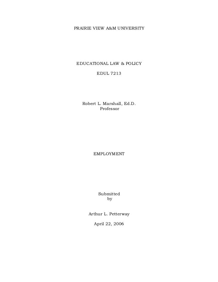 PRAIRIE VIEW A&M UNIVERSITY      EDUCATIONAL LAW & POLICY           EDUL 7213        Robert L. Marshall, Ed.D.            ...