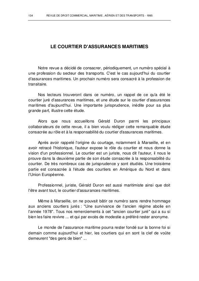 134 REVUE DE DROIT COMMERCIAL, MARITIME , AÉRIEN ET DES TRANSPORTS - 1995 LE COURTIER D'ASSURANCES MARITIMES Notre revue a...