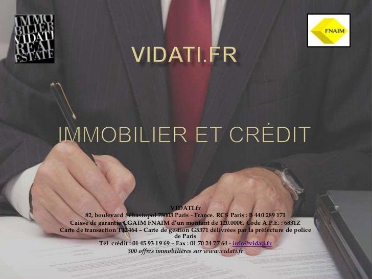 VIDATI.fr         82, boulevard Sébastopol 75003 Paris - France. RCS Paris : B 440 289 171   Caisse de garantie CGAIM FNAI...