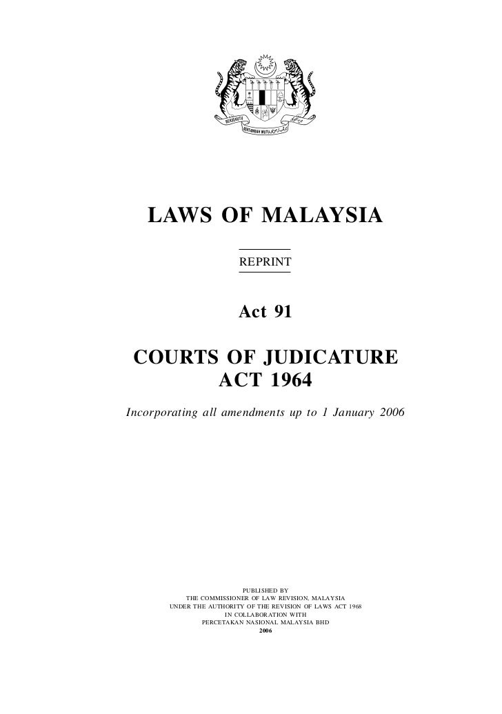 LAWS OF MALAYSIA                         REPRINT                         Act 91 COURTS OF JUDICATURE       ACT 1964Incorpo...