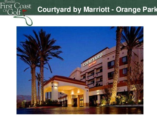 Courtyard by Marriott - Orange Park  f Florida's First Coast of Golf  Florida's First Coast of Florida'sFirst Coast of Gol...